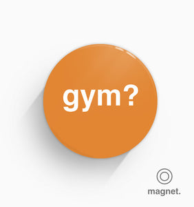 """Gym?"" Fridge Magnet"