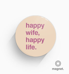 """Happy Wife, Happy Life"" Fridge Magnet"