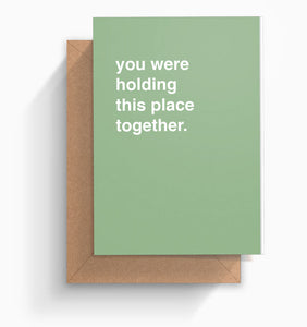 """You Were Holding This Place Together"" Retirement Card"