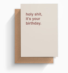 """Holy Shit, It's Your Birthday"" Birthday Card"