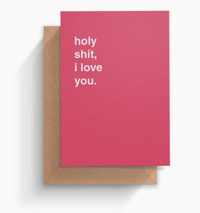 """Holy Shit, I Love You"" Valentines Card"
