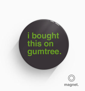 """I Bought This On Gumtree"" Fridge Magnet"