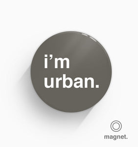 """I'm Urban"" Fridge Magnet"