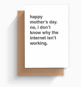 """No I Don't Know Why the Internet Isn't Working"" Mother's Day Card"