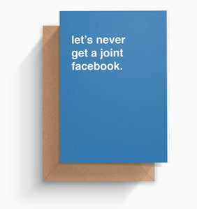 """Let's Never Get a Joint Facebook"" Valentines Card"
