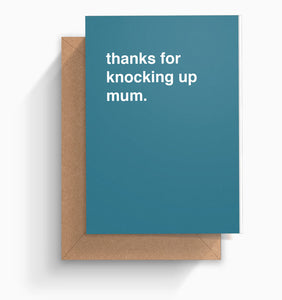"""Thanks For Knocking Up Mum"" Father's Day Card"