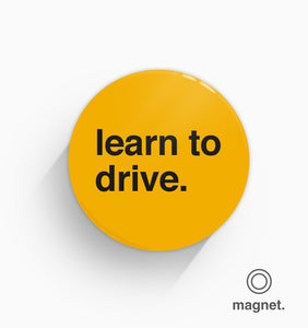 """Learn To Drive"" Fridge Magnet"
