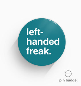 """Left-Handed Freak"" Pin Badge"
