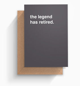 """The Legend Has Retired"" Retirement Card"