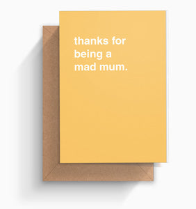 """Thanks For Being a Mad Mum"" Mother's Day Card"