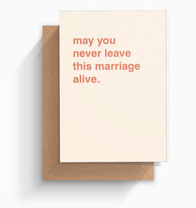 """Never Leave This Marriage Alive"" Wedding Card"
