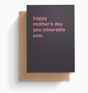"""Miserable Cow"" Mother's Day Card"
