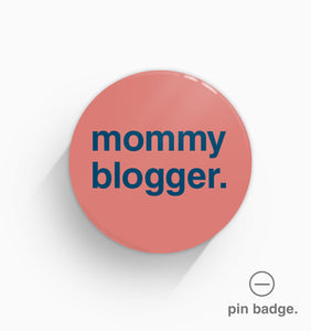 """Mummy Blogger"" Pin Badge"