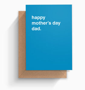 """Happy Mother's Day Dad"" Mother's Day Card"