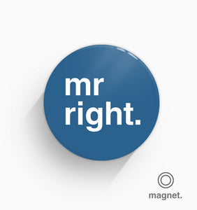 """Mr Right"" Fridge Magnet"