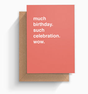 """Much Birthday. Such Celebration. Wow."" Birthday Card"