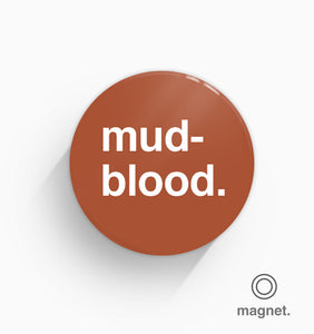 """Mudblood"" Fridge Magnet"