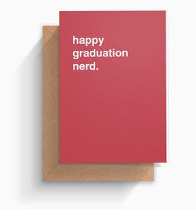 """Happy Graduation Nerd"" Congratulations Card"