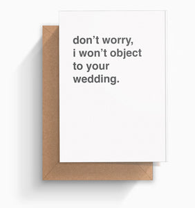 """I Won't Object To Your Wedding"" Wedding Card"