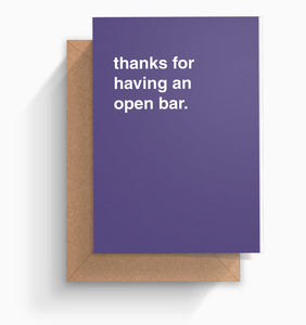 """Thanks For Having An Open Bar"" Wedding Card"