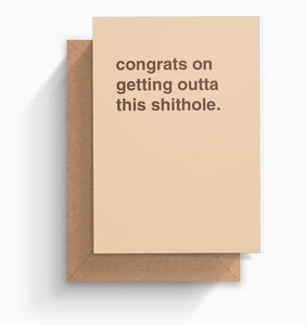 """Conrgats On Getting Outta This Shithole"" New Job Card"