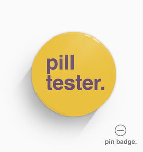 """Pill Tester"" Pin Badge"