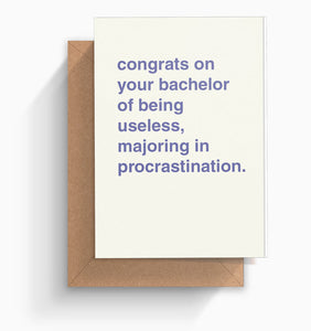 """Bachelor of Being Useless"" Congratulations Card"