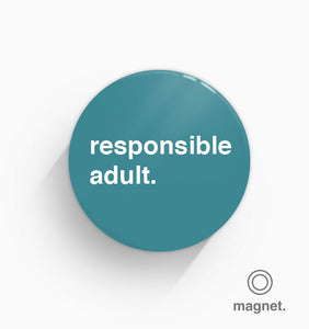 """Responsible Adult"" Fridge Magnet"
