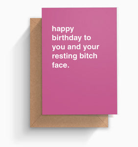 """Resting Bitch Face"" Birthday Card"