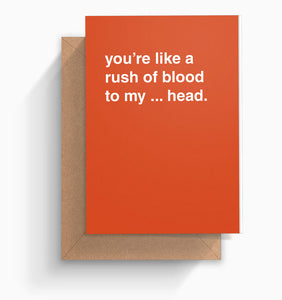 """You're a Rush Of Blood To My ... Head"" Valentines Card"