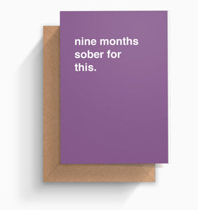 """Nine Months Sober For This"" Mother's Day Card"