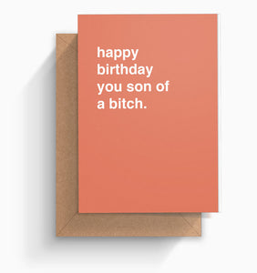 """Happy Birthday You Son of a Bitch"" Birthday Card"