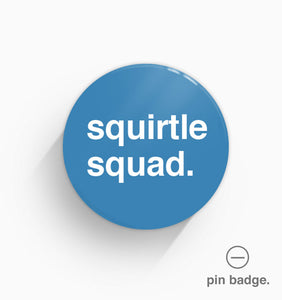 """Squirtle Squad"" Pin Badge"