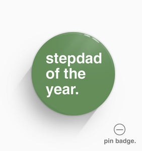 """Stepdad of the Year"" Pin Badge"