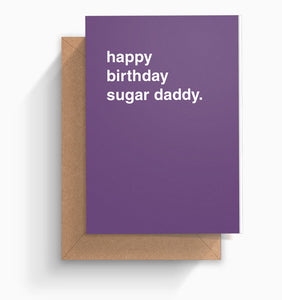 """Happy Birthday Sugar Daddy"" Birthday Card"