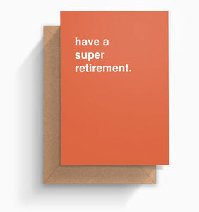 """Have a Super Retirement"" Retirement Card"