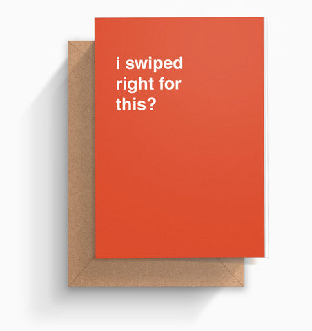 """I Swiped Right For This"" Valentines Card"