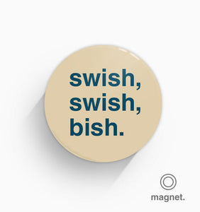 """Swish, Swish, Bish"" Fridge Magnet"