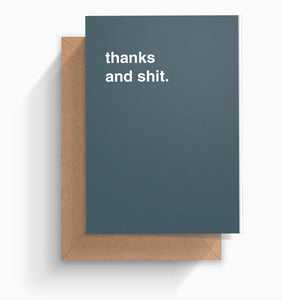 """Thanks and Shit"" Thank You Card"