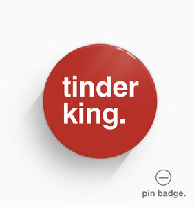 """Tinder King"" Pin Badge"