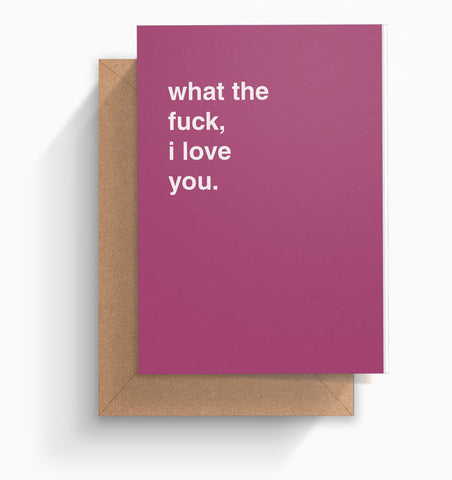 """What The Fuck, I Love You"" Valentines Card"
