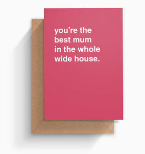 """Favourite Mum in the Whole Wide House"" Mother's Day Card"