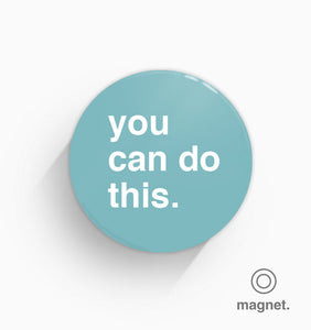"""You Can Do This"" Fridge Magnet"
