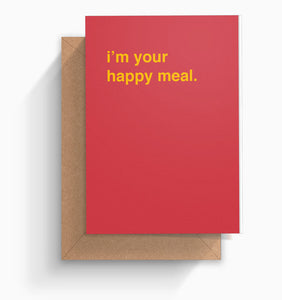 """I'm Your Happy Meal"" Valentines Card"