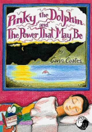 PINKY THE DOLPHIN AND THE POWER THAT MAY BE  by GAVIN COATES