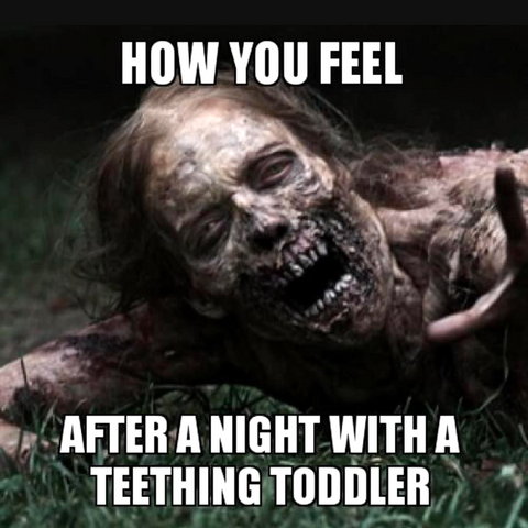 How You Feel After a Night With an teething Toodler