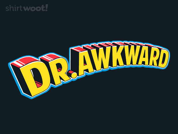 Dr. Awkward Superhero Shirt
