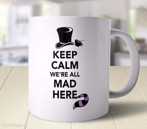 Keep Calm We're All Mad Here | Alice in Wonderland Quote Coffee Mug for fans of the Movies and Books.