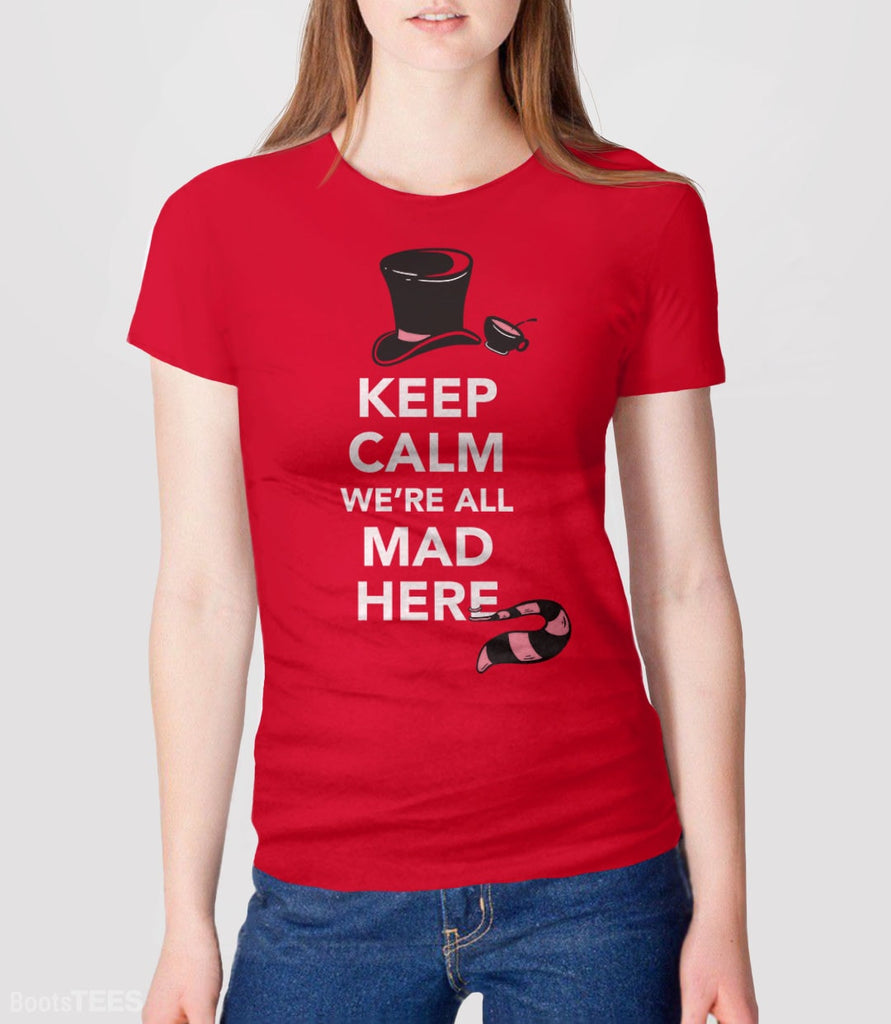 Keep Calm We're All Mad Here | Alice in Wonderland Quote T-Shirt. Pictured: Red Womens Tee.