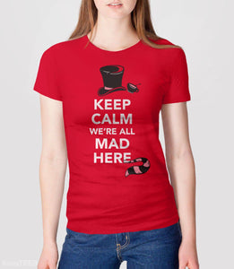 We're All Mad Here, Red Womens Tee by BootsTees